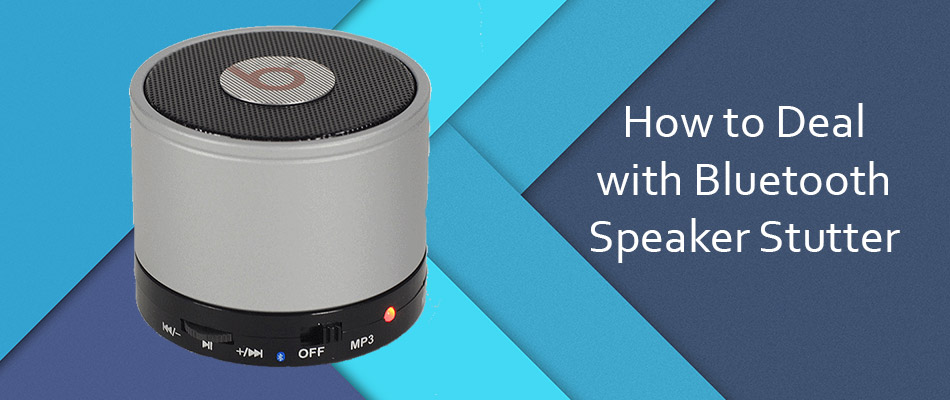 Bluetooth Speaker Stutter