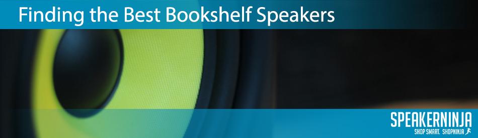 Finding the Best Bookshelf Speakers