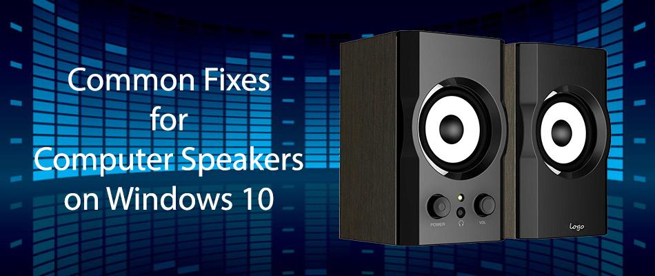 computer speakers dont work windows 10