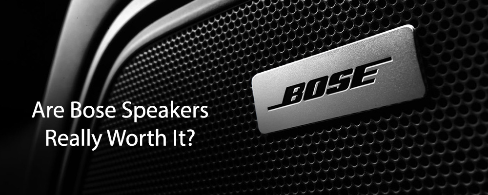 Are Bose Speakers Really Worth It?