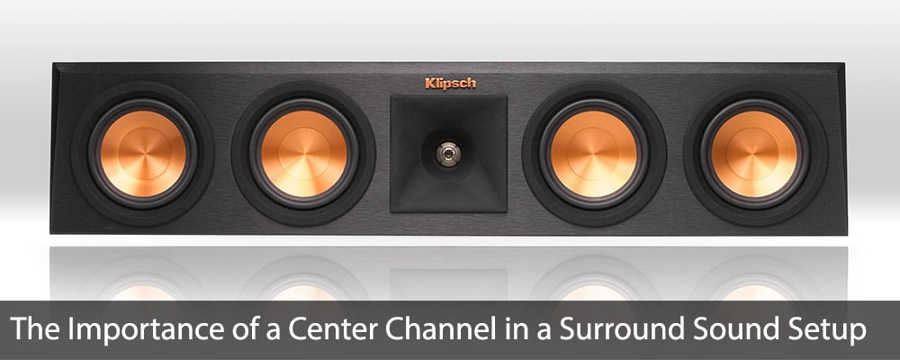 The Importance of a Center Channel in a Surround Sound Setup