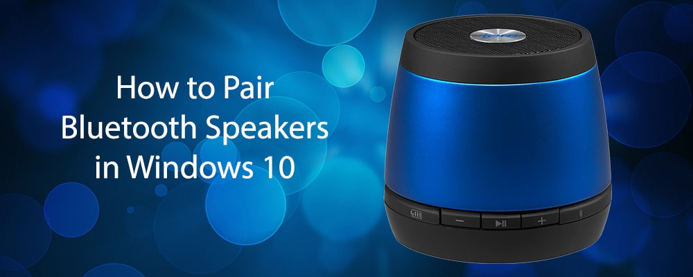 How to Pair Bluetooth Speakers in Windows 10
